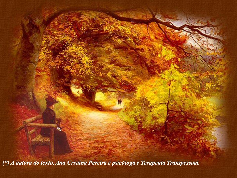 (*) A autora do texto, Ana Cristina Pereira é psicóloga e Terapeuta Transpessoal.