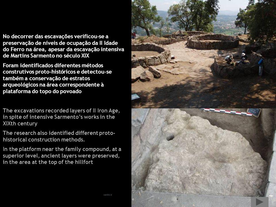 No decorrer das escavações verificou-se a preservação de níveis de ocupação da II Idade do Ferro na área, apesar da escavação intensiva de Martins Sarmento no século XIX