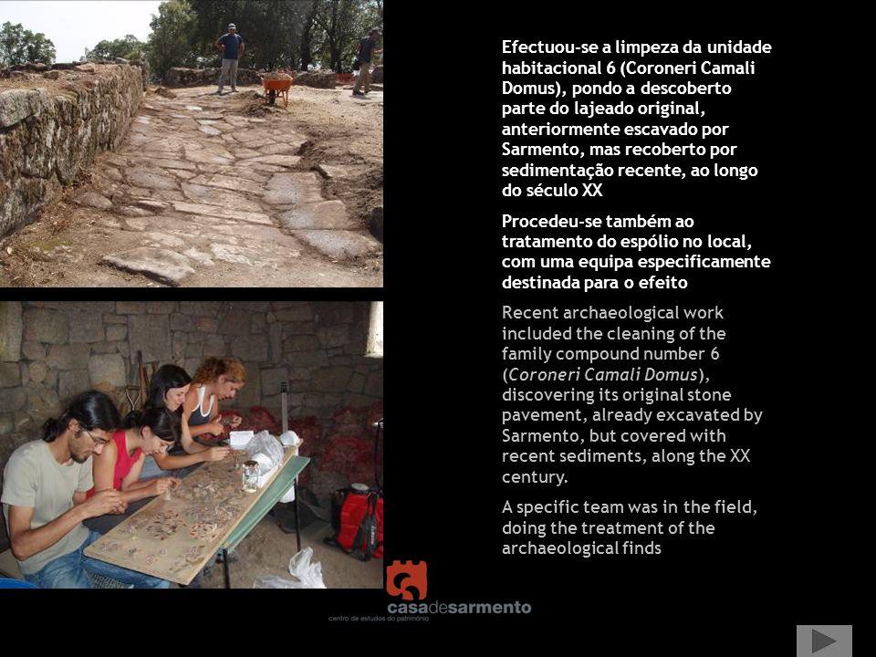 Efectuou-se a limpeza da unidade habitacional 6 (Coroneri Camali Domus), pondo a descoberto parte do lajeado original, anteriormente escavado por Sarmento, mas recoberto por sedimentação recente, ao longo do século XX
