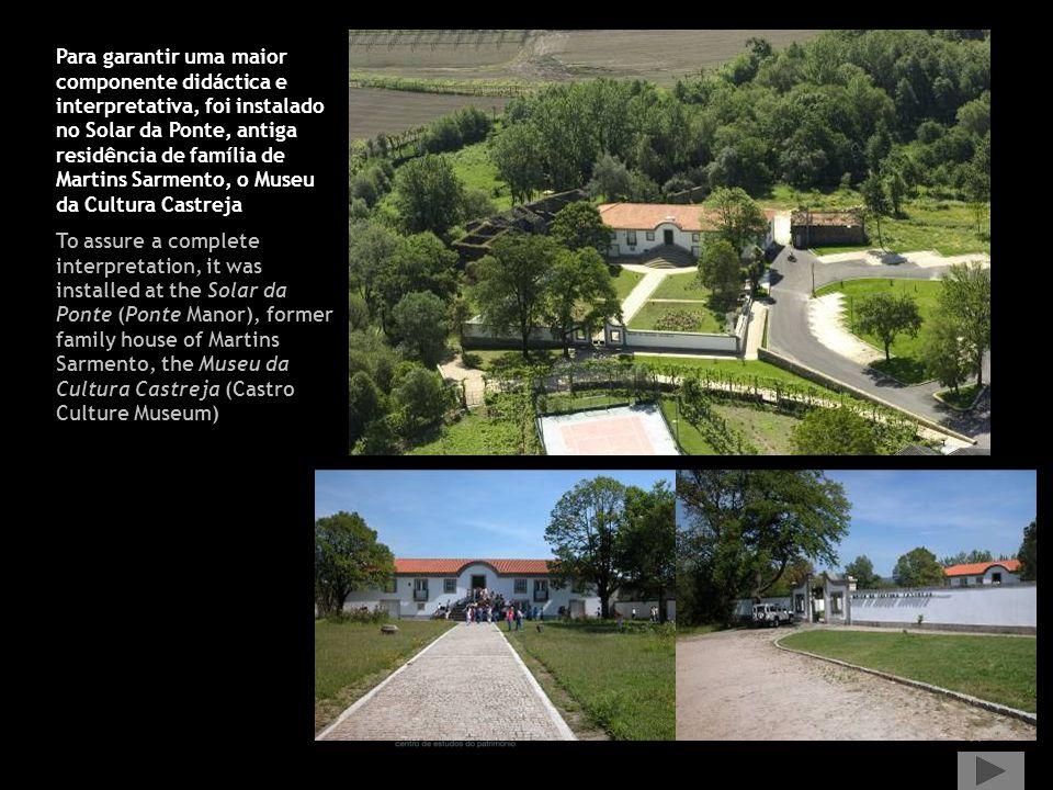 Para garantir uma maior componente didáctica e interpretativa, foi instalado no Solar da Ponte, antiga residência de família de Martins Sarmento, o Museu da Cultura Castreja