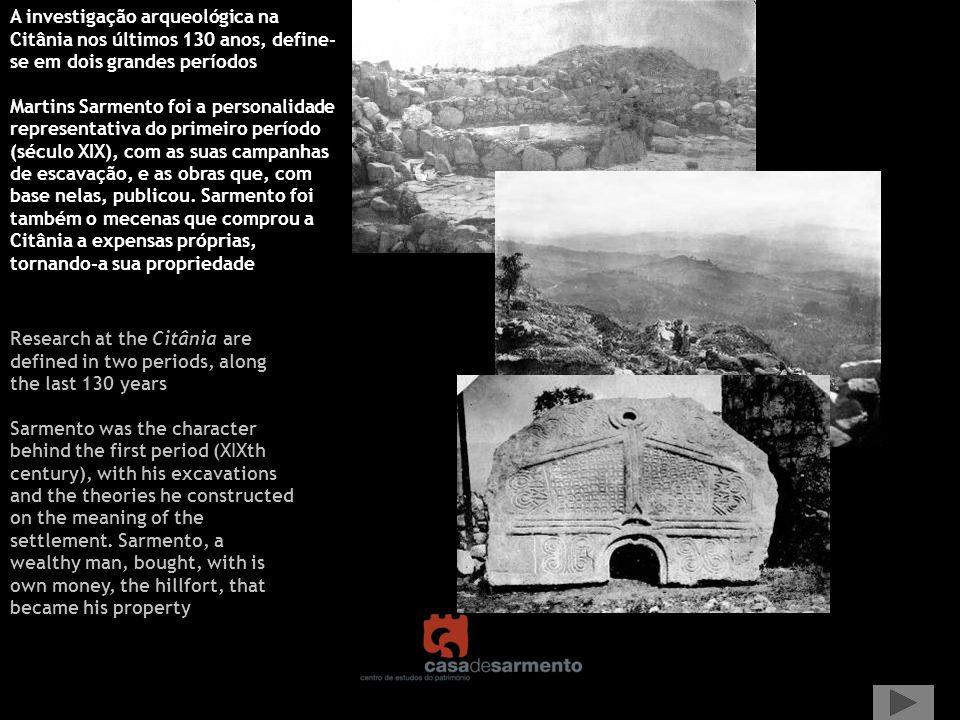 A investigação arqueológica na Citânia nos últimos 130 anos, define-se em dois grandes períodos