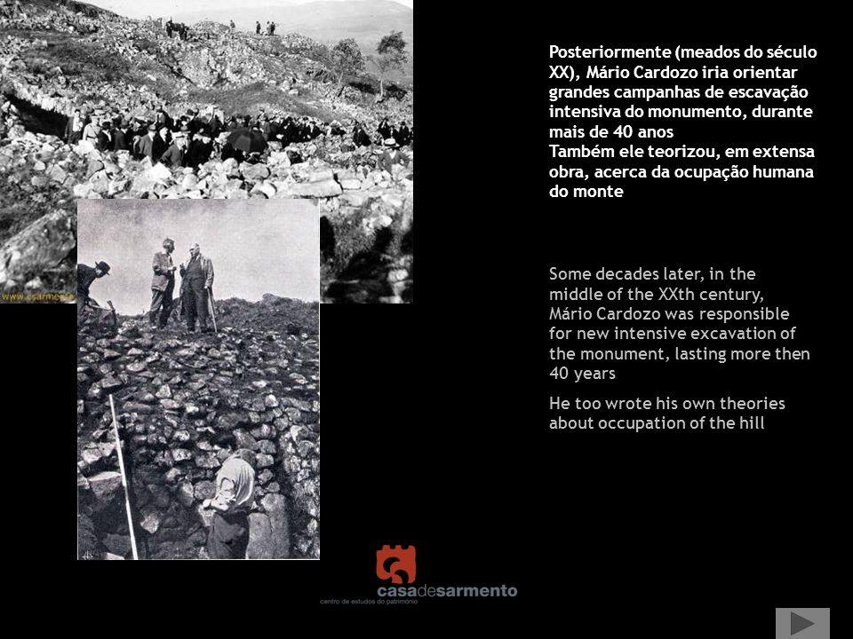 Posteriormente (meados do século XX), Mário Cardozo iria orientar grandes campanhas de escavação intensiva do monumento, durante mais de 40 anos