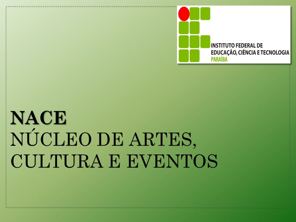NACE Núcleo de Artes, CULTURA E EVENTOS
