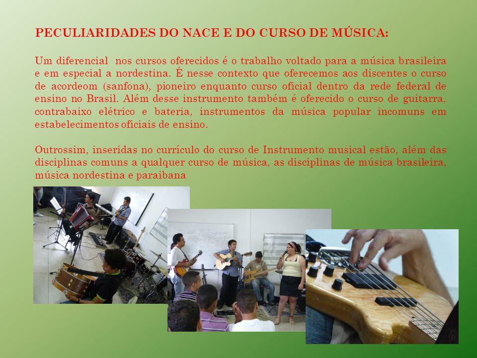 PECULIARIDADES DO NACE E DO CURSO DE MÚSICA: