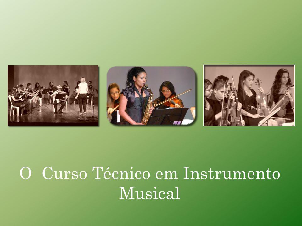 O Curso Técnico em Instrumento Musical