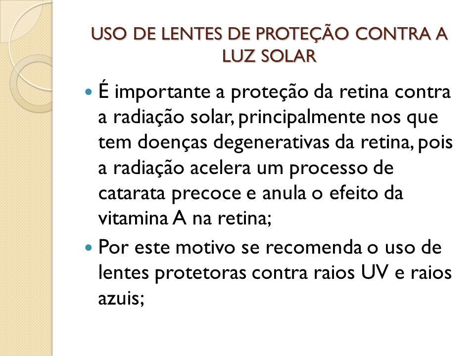 USO DE LENTES DE PROTEÇÃO CONTRA A LUZ SOLAR