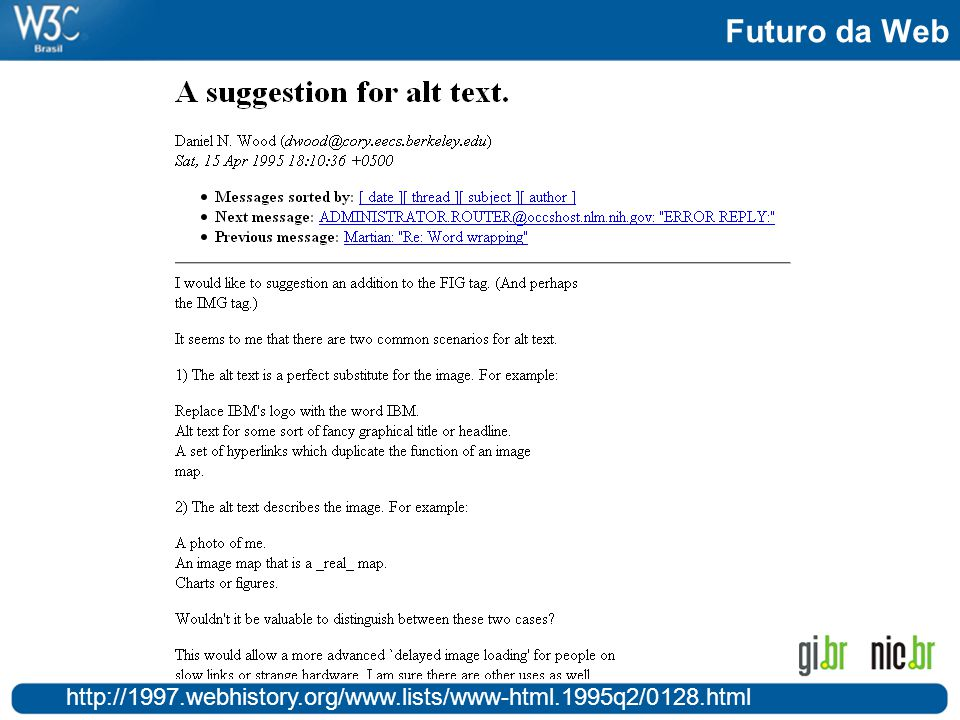 Futuro da Web http://1997.webhistory.org/www.lists/www-html.1995q2/0128.html