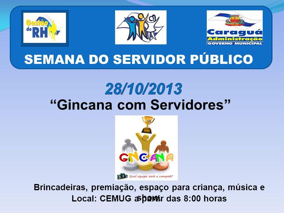 28/10/2013 ''Gincana com Servidores'' SEMANA DO SERVIDOR PÚBLICO