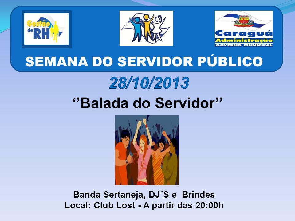 28/10/2013 ''Balada do Servidor'' SEMANA DO SERVIDOR PÚBLICO