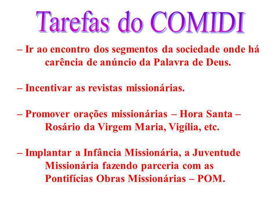 Tarefas do COMIDI – Ir ao encontro dos segmentos da sociedade onde há carência de anúncio da Palavra de Deus.