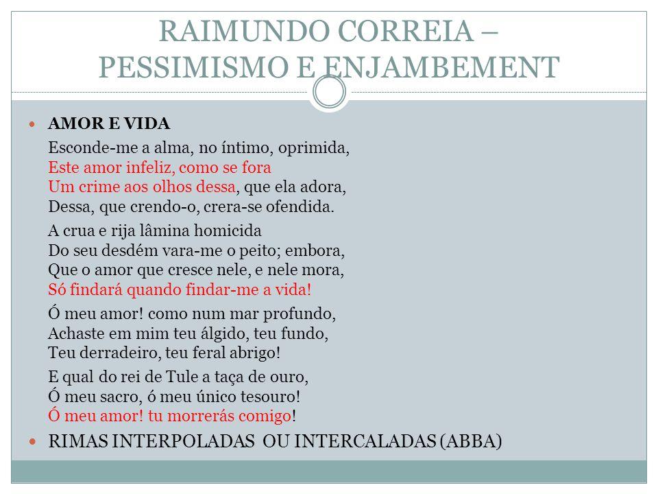 RAIMUNDO CORREIA – PESSIMISMO E ENJAMBEMENT