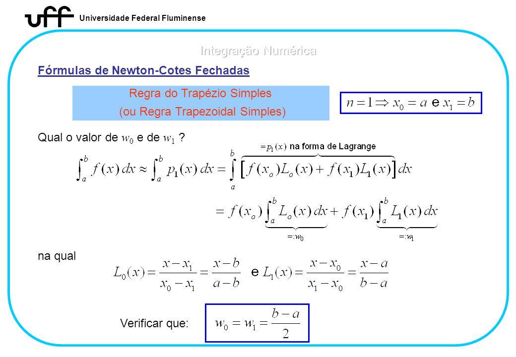 Integração Numérica Fórmulas de Newton-Cotes Fechadas