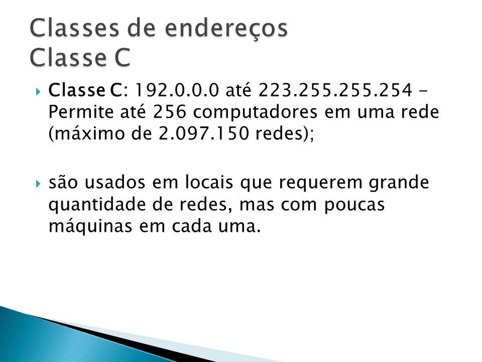 Classes de endereços Classe C