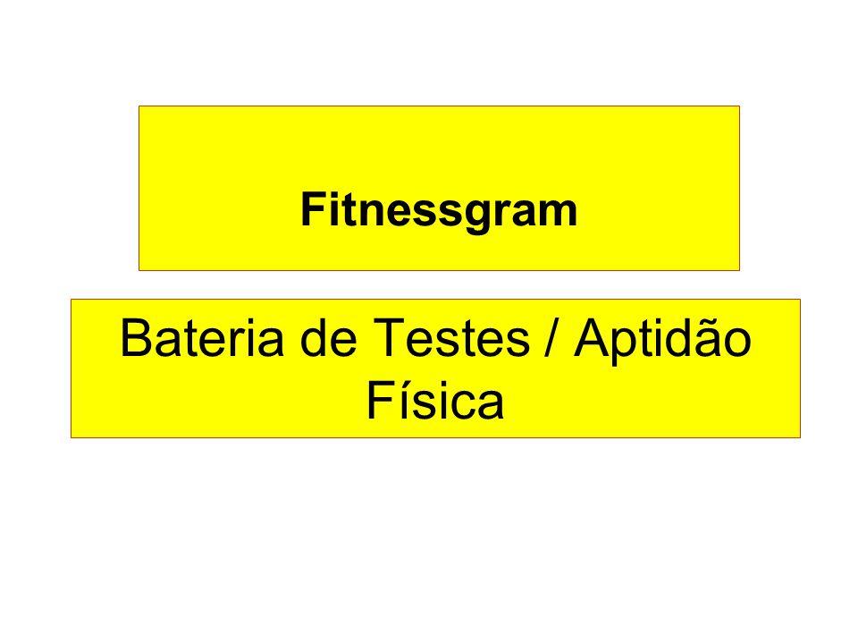 Bateria de Testes / Aptidão Física