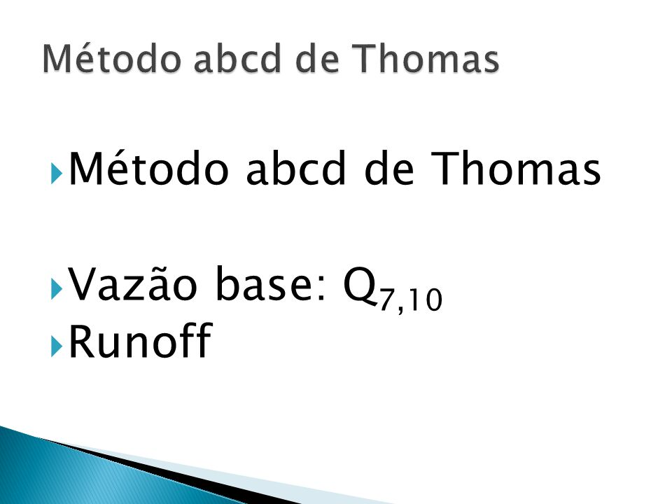 Método abcd de Thomas Método abcd de Thomas Vazão base: Q7,10 Runoff