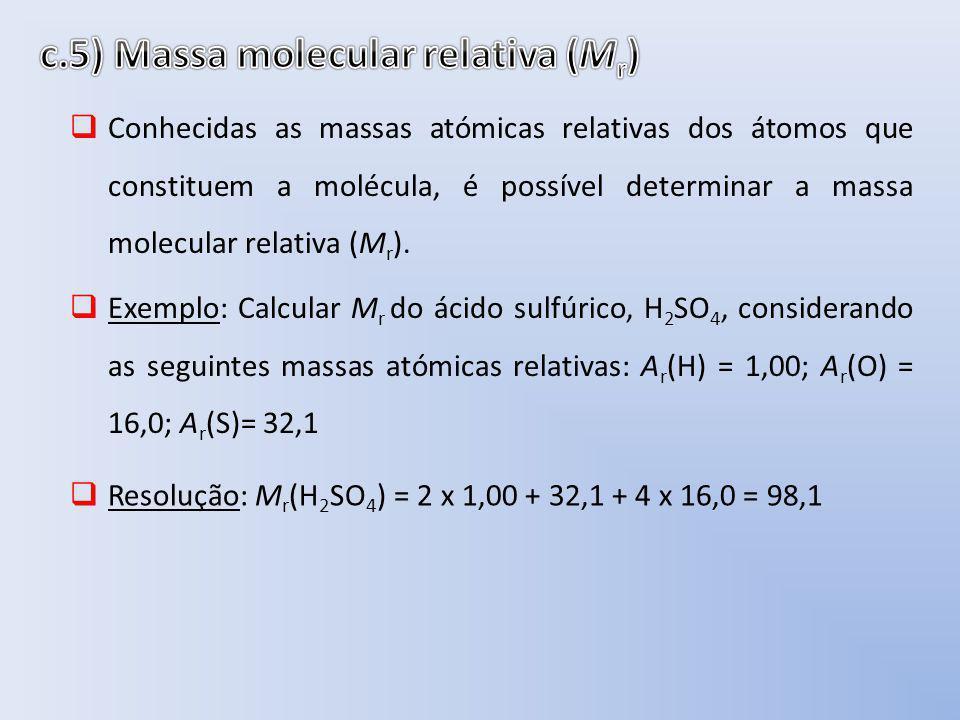 c.5) Massa molecular relativa (Mr)