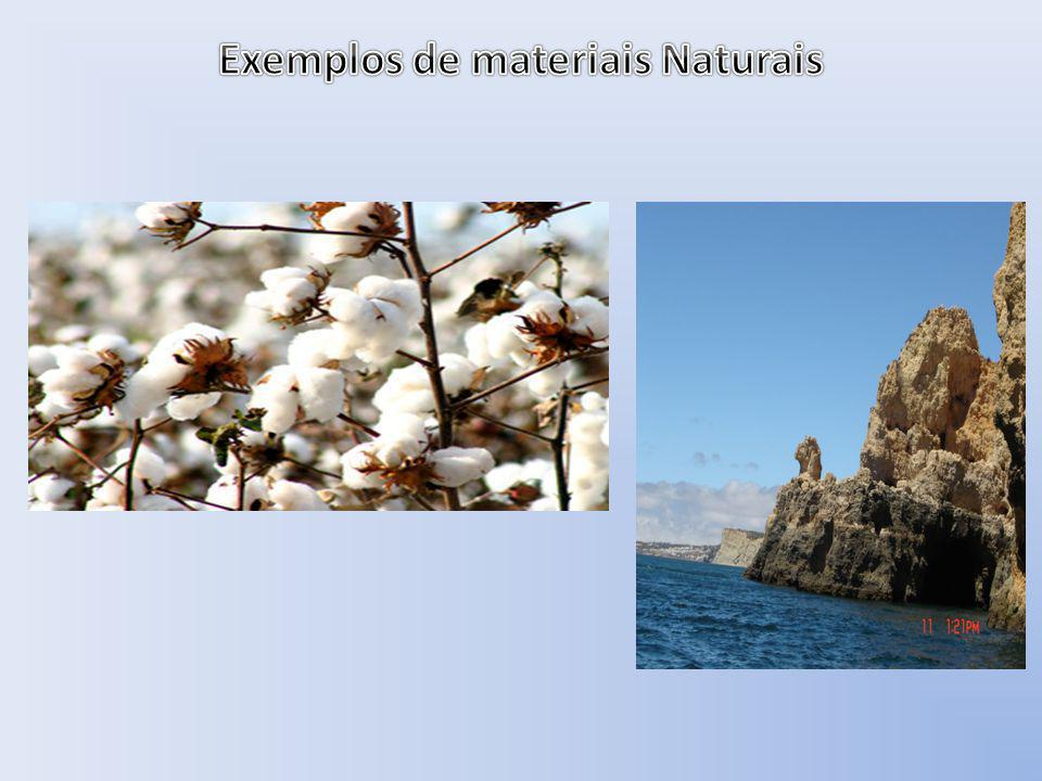 Exemplos de materiais Naturais