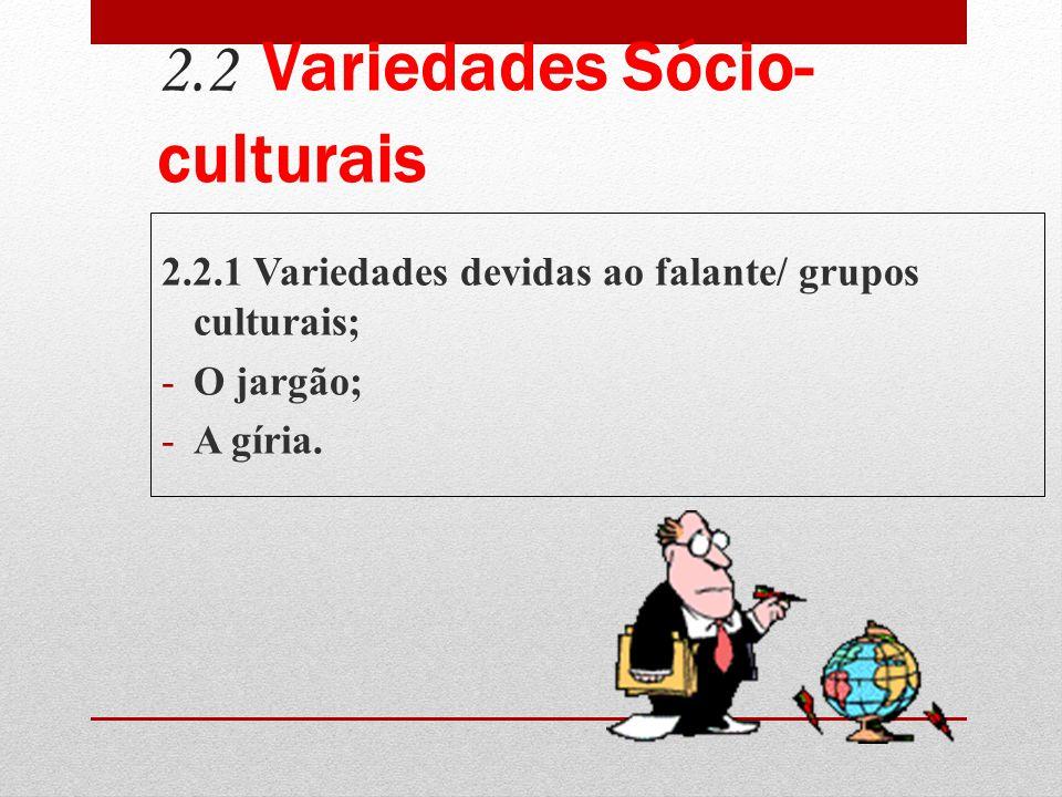 2.2 Variedades Sócio-culturais