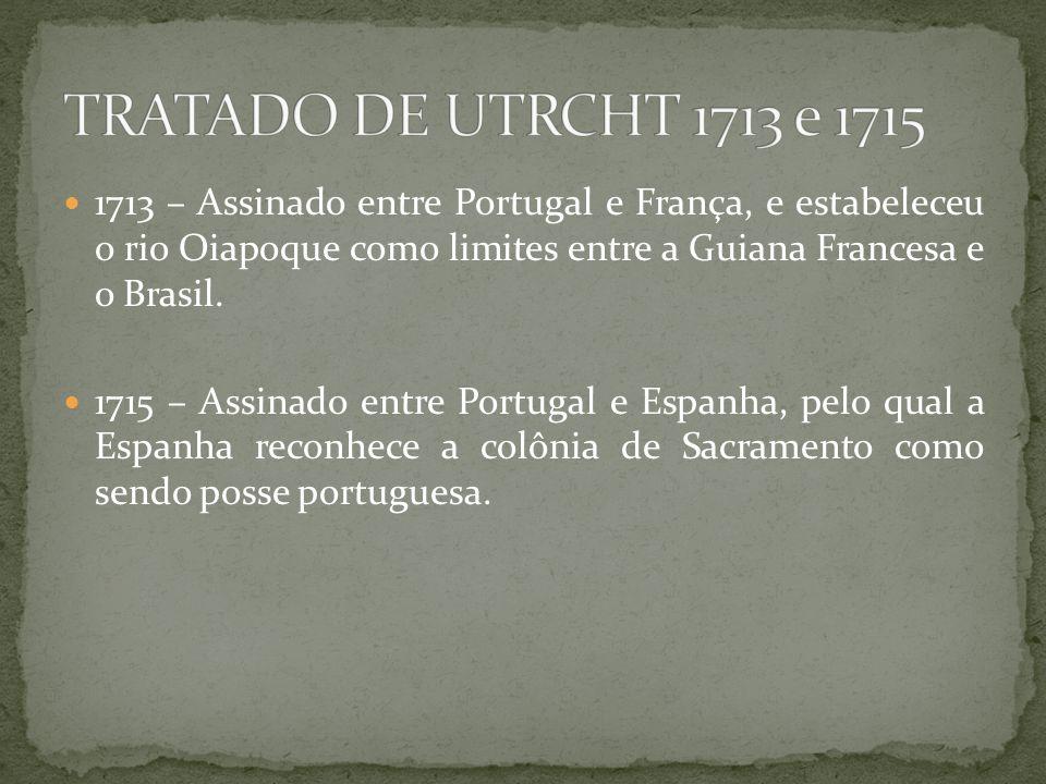 TRATADO DE UTRCHT 1713 e 1715