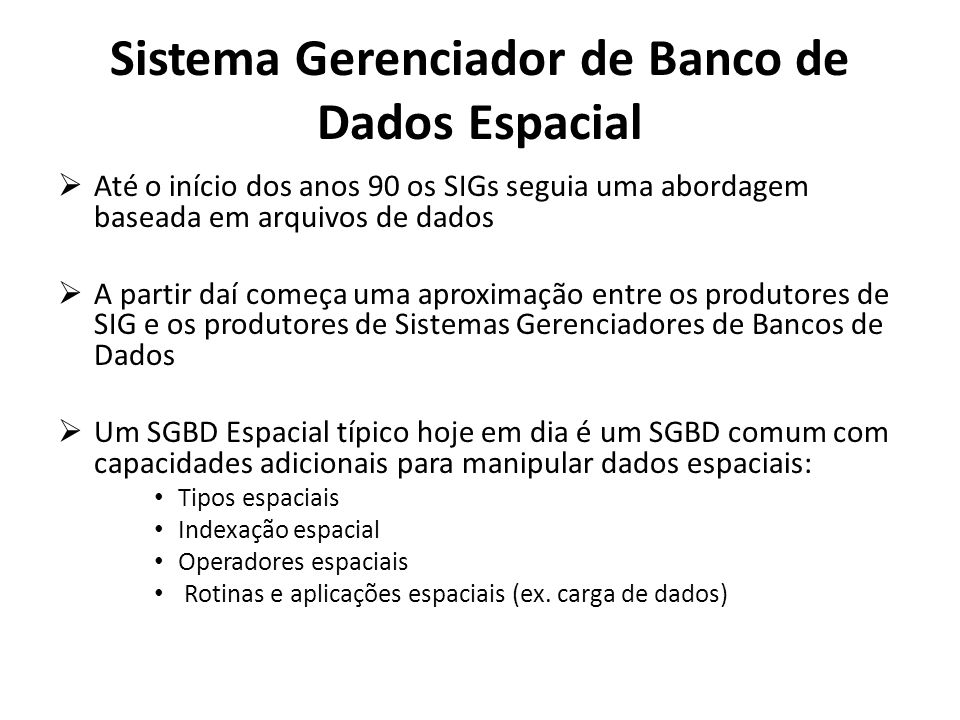 Sistema Gerenciador de Banco de Dados Espacial