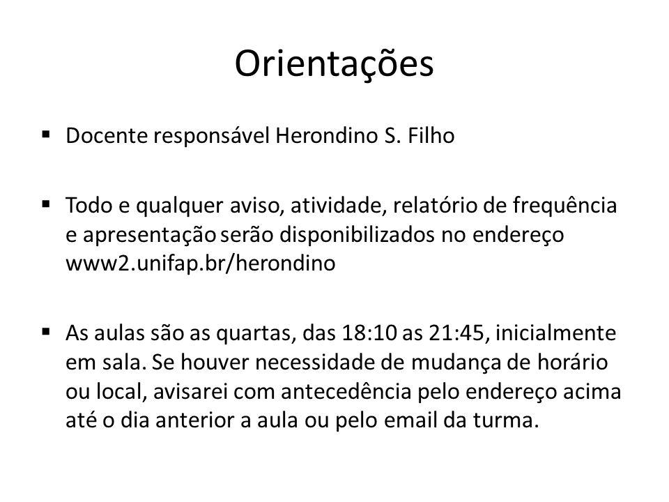Orientações Docente responsável Herondino S. Filho