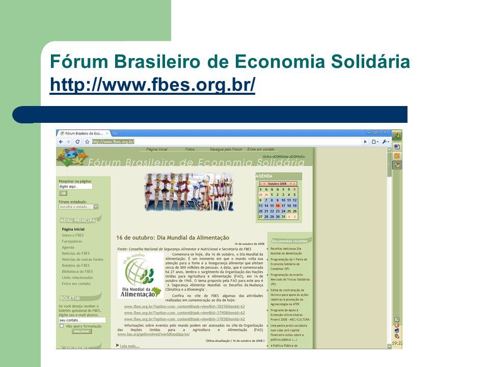 Fórum Brasileiro de Economia Solidária http://www.fbes.org.br/