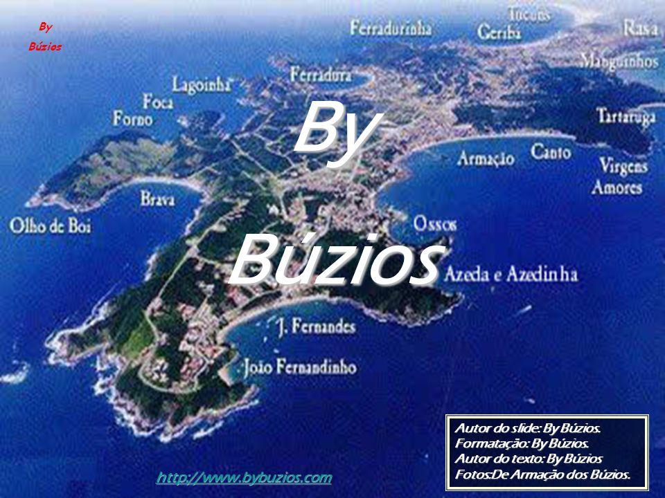 By Búzios http://www.bybuzios.com Autor do slide: By Búzios.