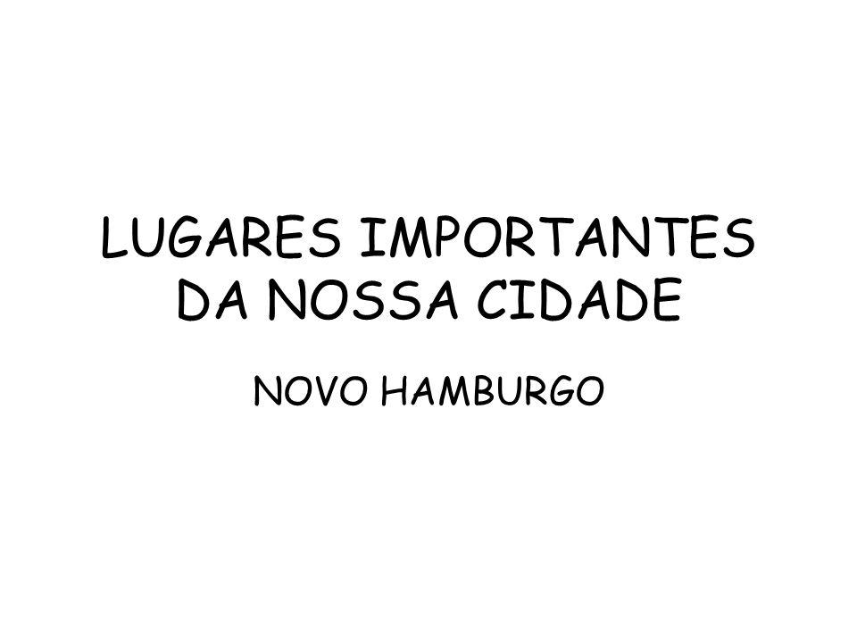 LUGARES IMPORTANTES DA NOSSA CIDADE