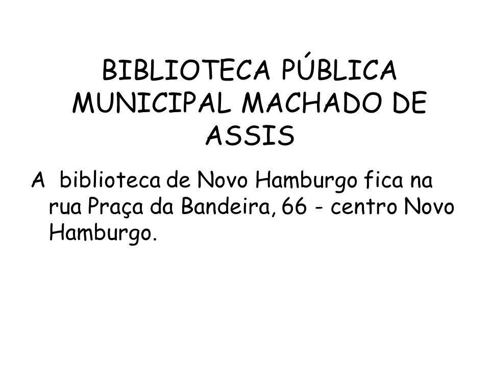 BIBLIOTECA PÚBLICA MUNICIPAL MACHADO DE ASSIS