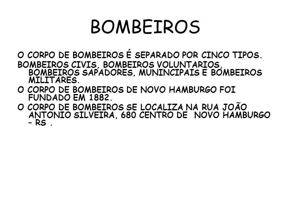 BOMBEIROS O CORPO DE BOMBEIROS É SEPARADO POR CINCO TIPOS.
