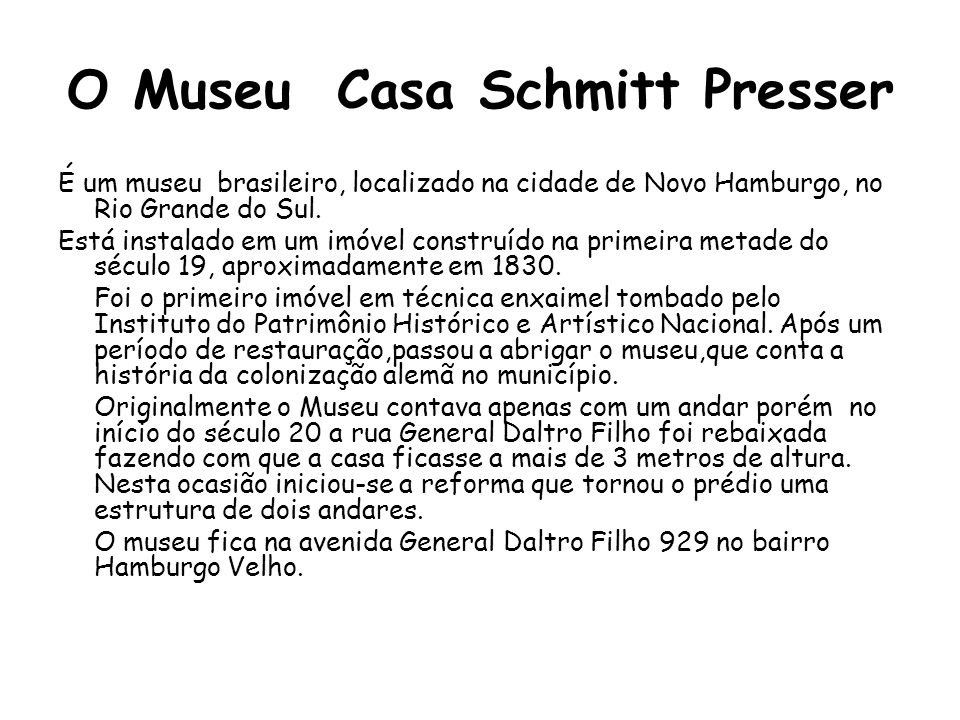 O Museu Casa Schmitt Presser