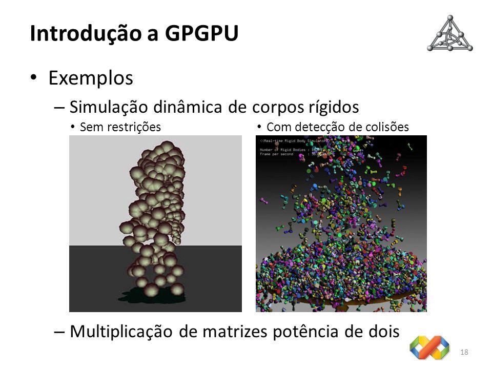 Introdução a GPGPU Exemplos Simulação dinâmica de corpos rígidos