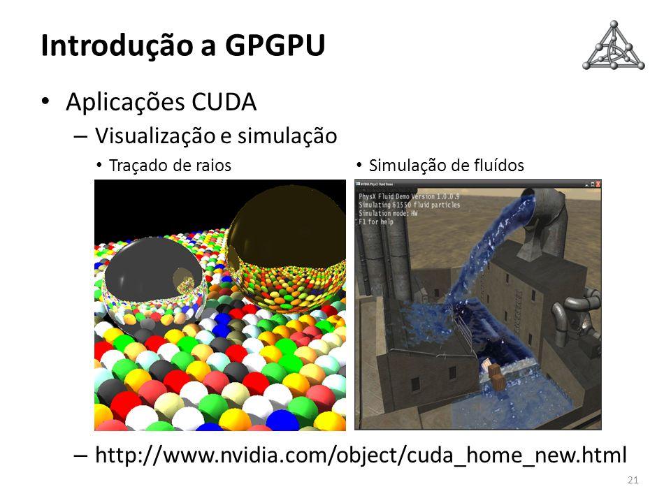 Introdução a GPGPU Aplicações CUDA Visualização e simulação
