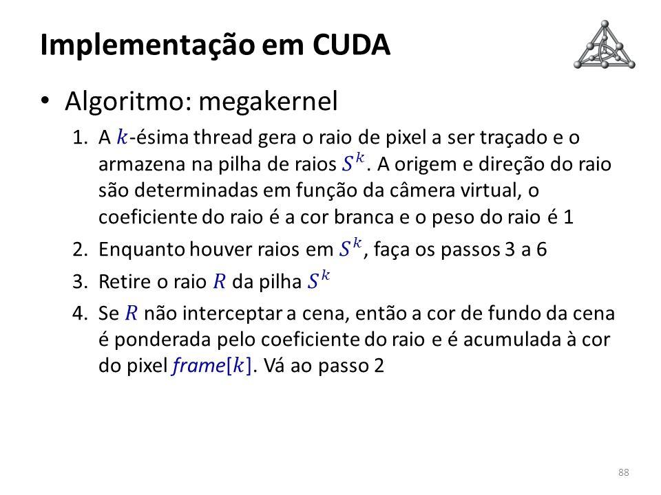 Implementação em CUDA Algoritmo: megakernel