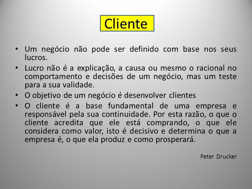 Cliente Um negócio não pode ser definido com base nos seus lucros.
