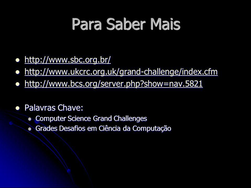 Para Saber Mais http://www.sbc.org.br/
