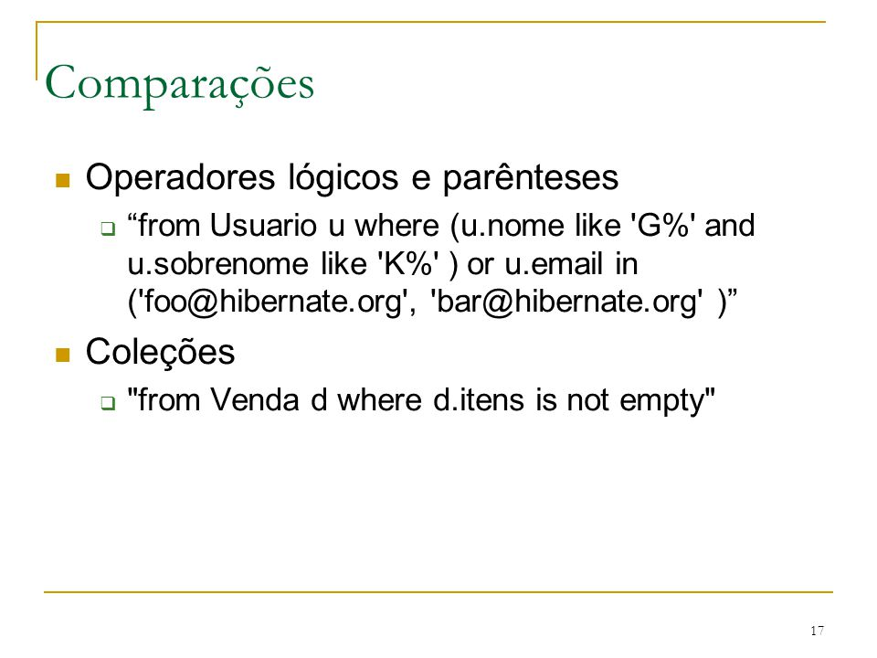 Comparações Operadores lógicos e parênteses Coleções