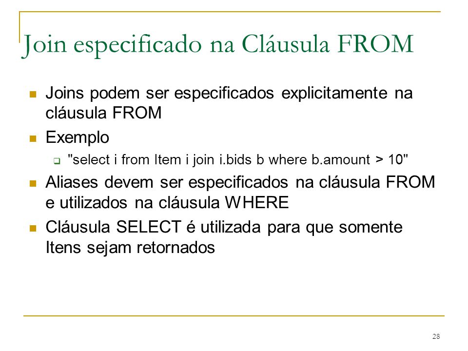 Join especificado na Cláusula FROM