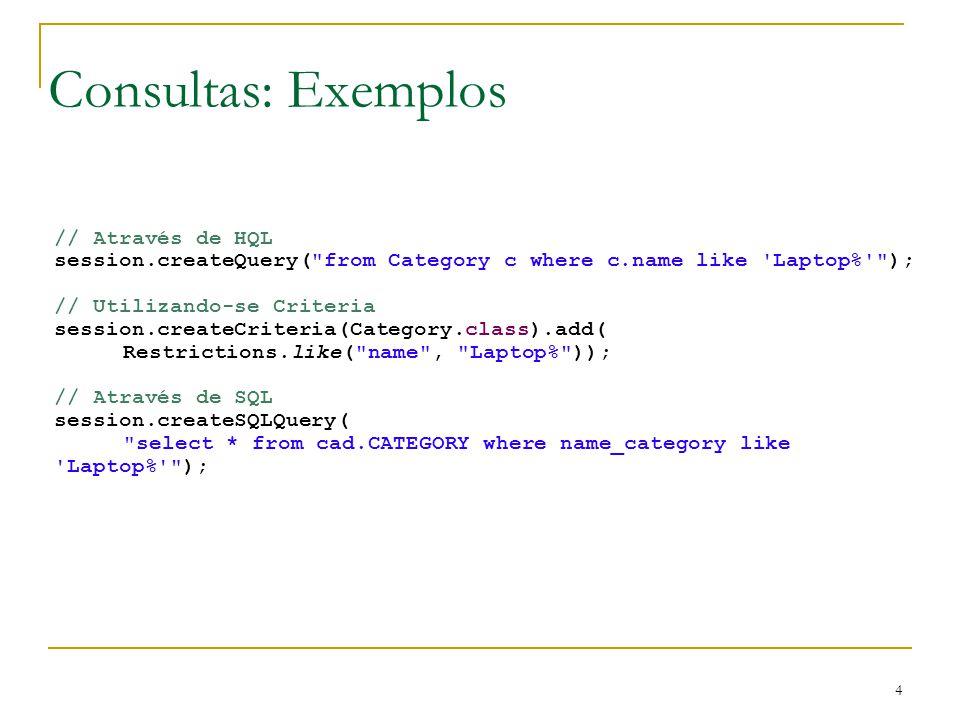 Consultas: Exemplos // Através de HQL