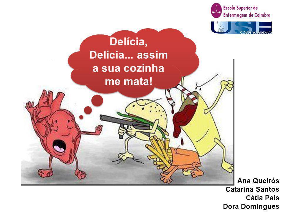 Delícia, Delícia... assim a sua cozinha me mata!