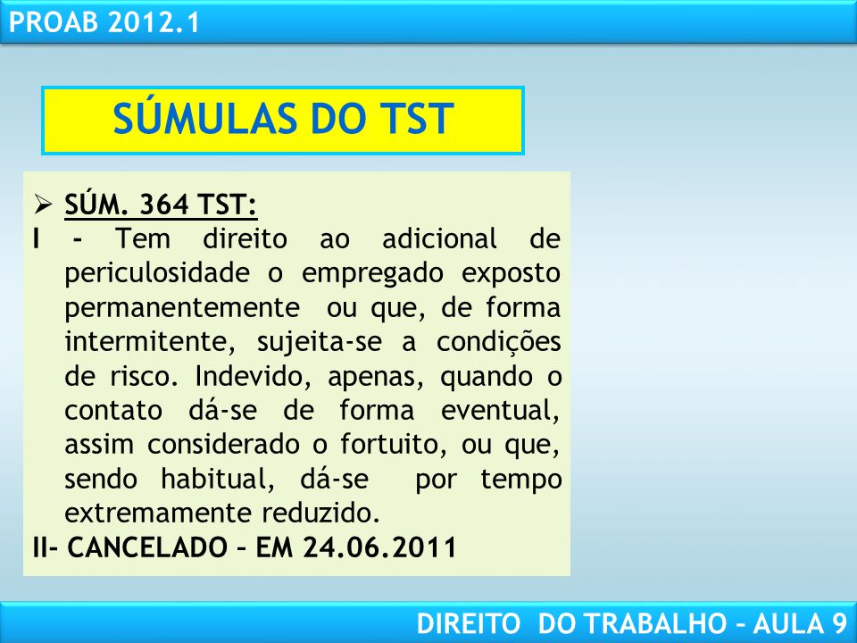 SÚMULAS DO TST SÚM. 364 TST: