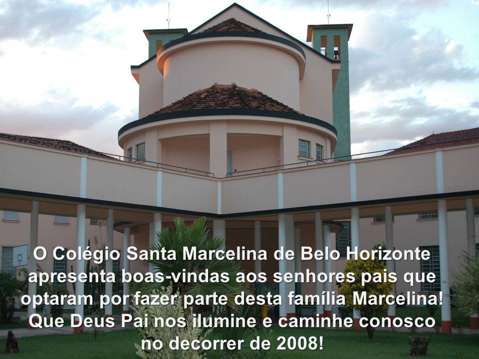 O Colégio Santa Marcelina de Belo Horizonte apresenta boas-vindas aos senhores pais que optaram por fazer parte desta família Marcelina.
