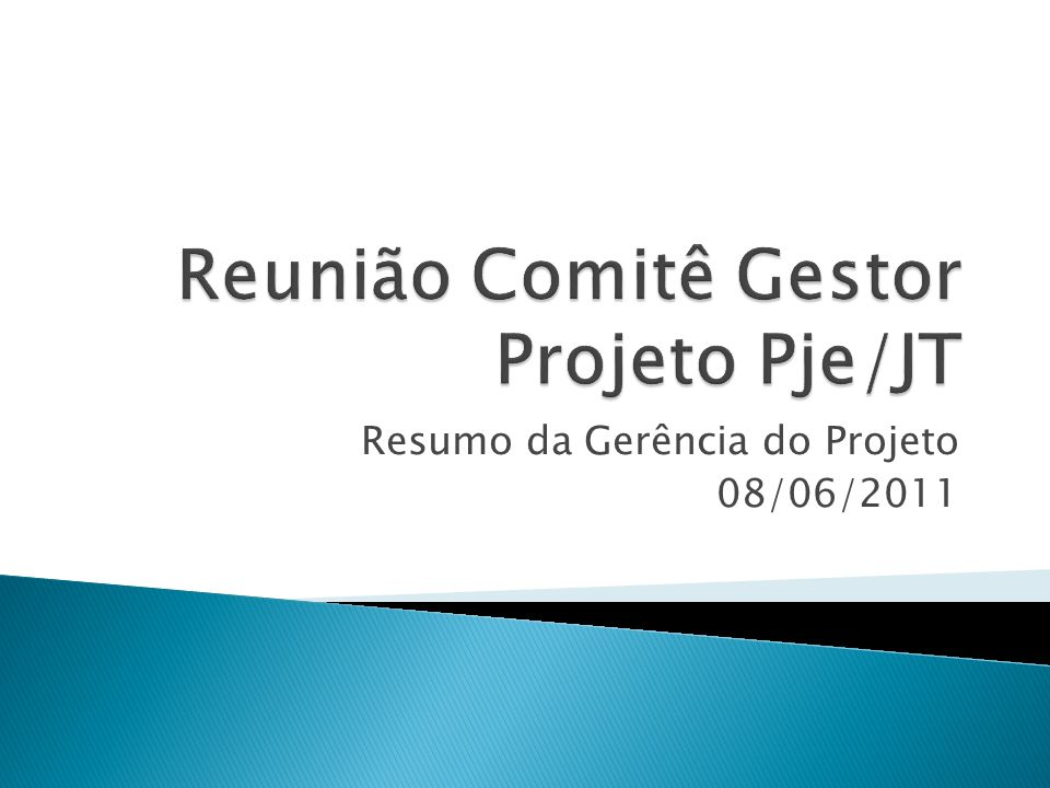 Reunião Comitê Gestor Projeto Pje/JT