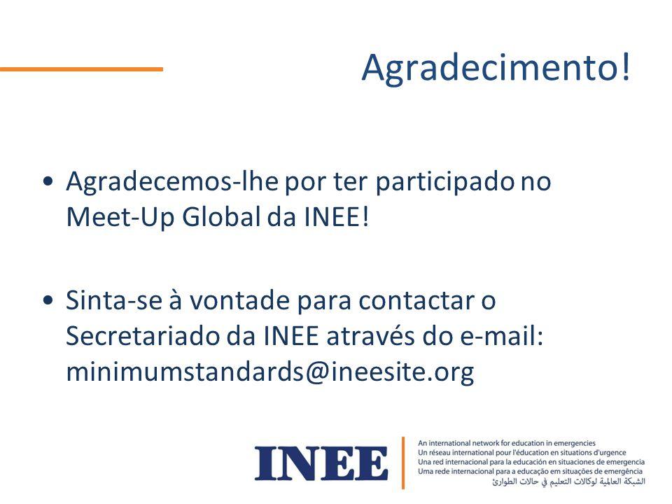 Agradecimento! Agradecemos-lhe por ter participado no Meet-Up Global da INEE!