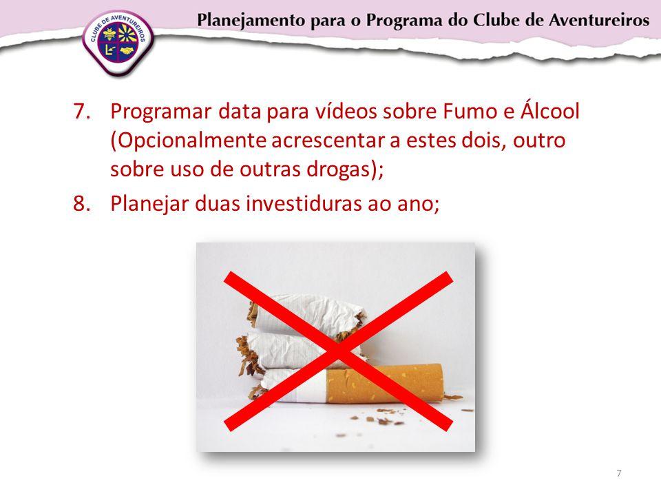Programar data para vídeos sobre Fumo e Álcool (Opcionalmente acrescentar a estes dois, outro sobre uso de outras drogas);