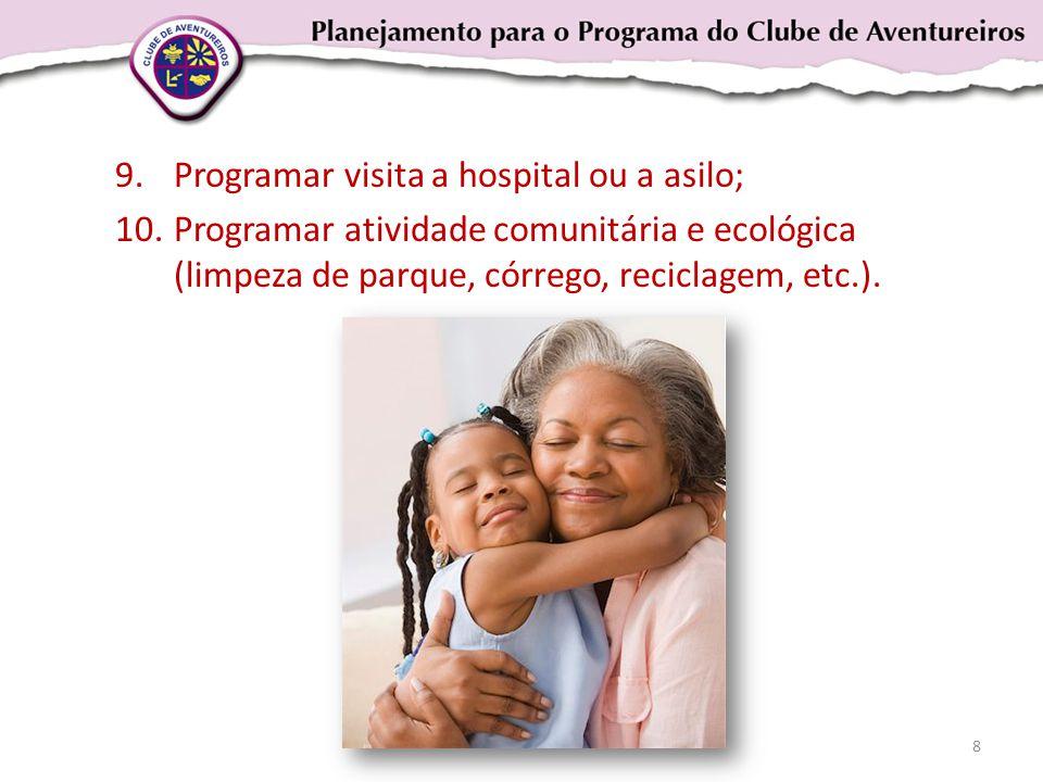 Programar visita a hospital ou a asilo;