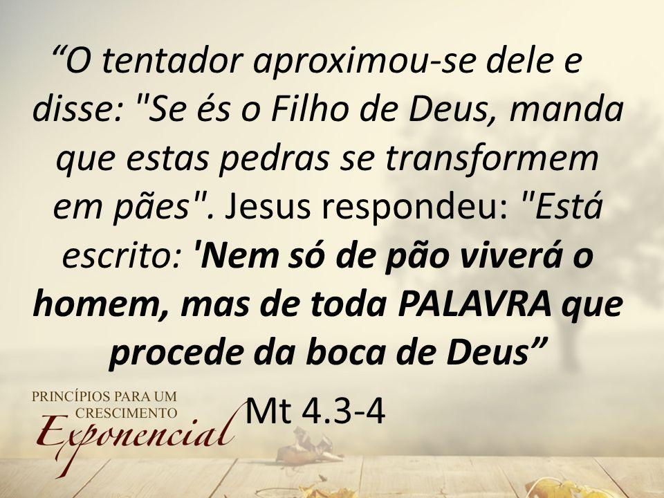 O tentador aproximou-se dele e disse: Se és o Filho de Deus, manda que estas pedras se transformem em pães .