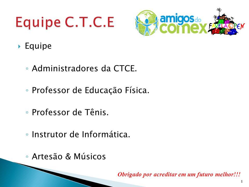 Equipe C.T.C.E Equipe Administradores da CTCE.