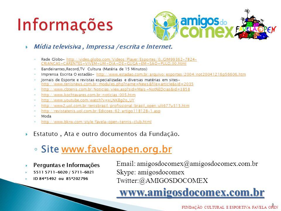 Informações www.amigosdocomex.com.br Site www.favelaopen.org.br
