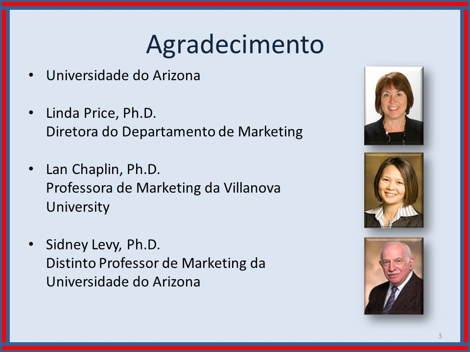 Agradecimento Universidade do Arizona Linda Price, Ph.D.
